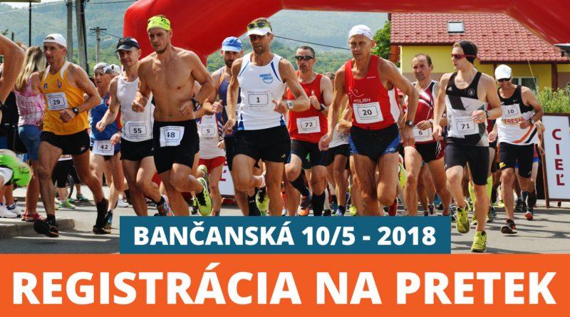Bančanská 10/5 – 2018 – registrácia na pretek